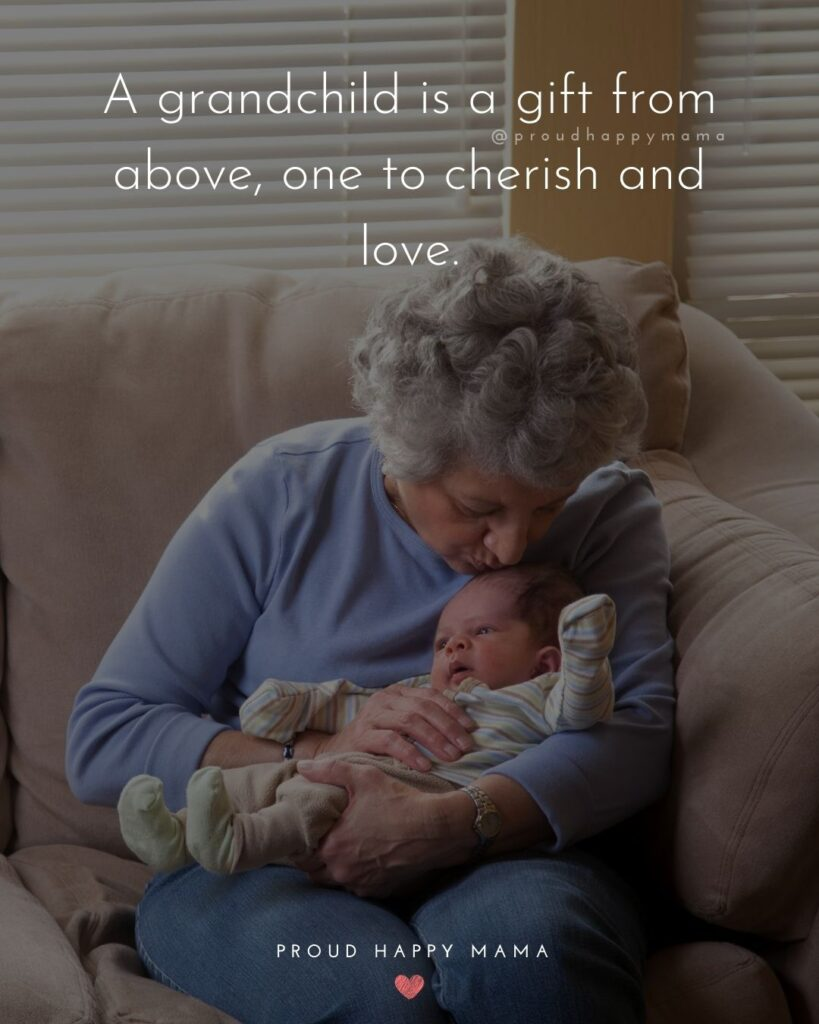 Quotes for Grandchildren - A grandchild is a gift from above, one to cherish and love.