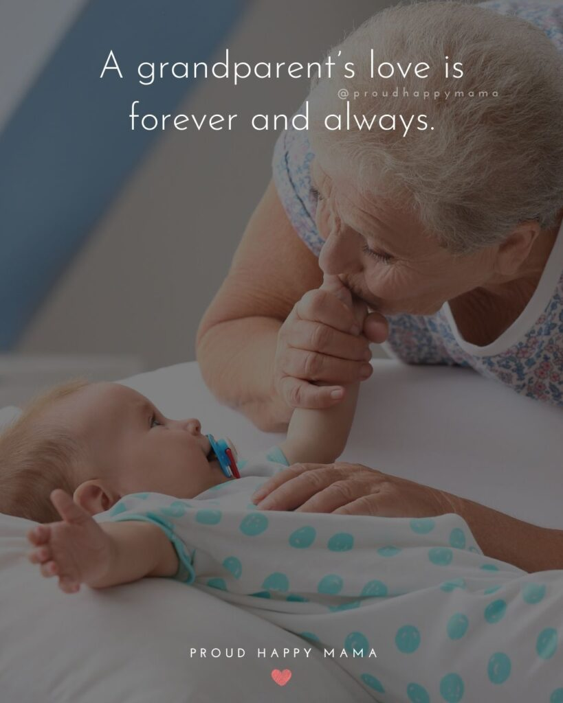 Quotes for Grandchildren - A grandparents love is forever and always.