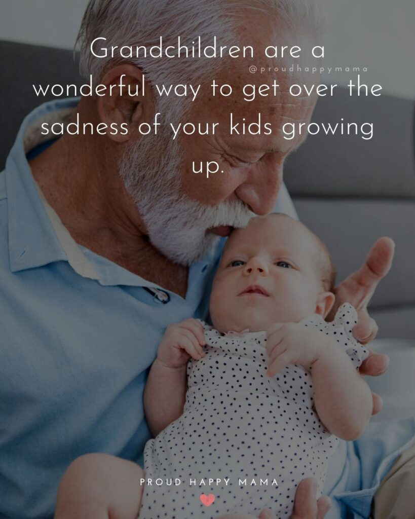 Quotes for Grandchildren - Grandchildren are a wonderful way to get over the sadness of your kids growing up.