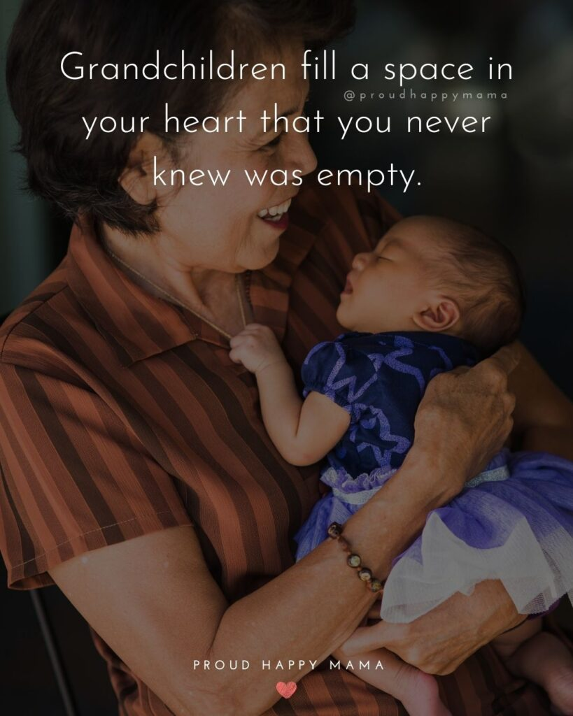 Quotes for Grandchildren - Grandchildren fill a space in your heart that you never knew was empty.