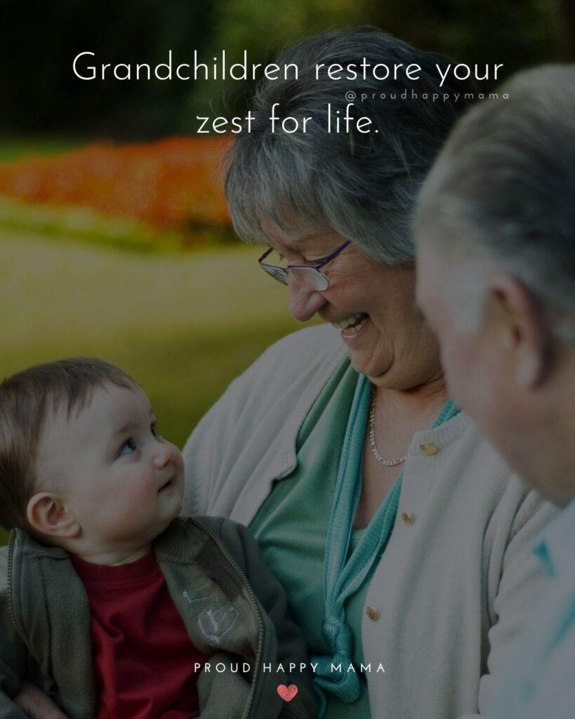 Quotes for Grandchildren - Grandchildren restore your zest for life.