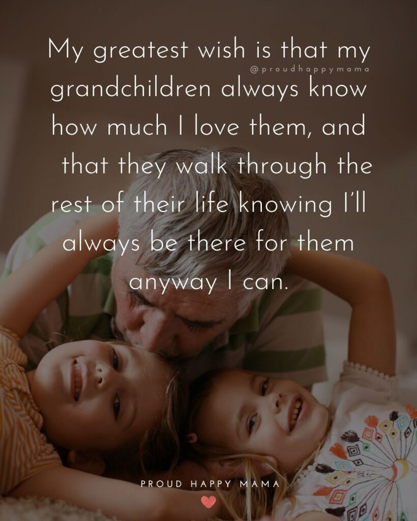 Quotes for Grandchildren - My greatest wish is that my grandchildren always know how much I love them