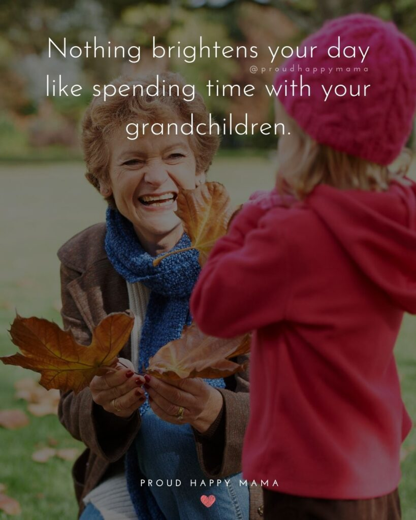 Quotes for Grandchildren - Nothing brightens your day like spending time with your grandchildren.
