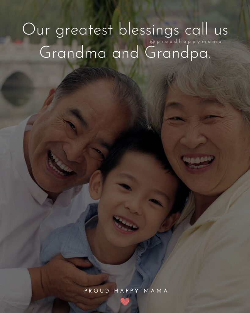 Quotes for Grandchildren - Our greatest blessings call us Grandma and Grandpa.