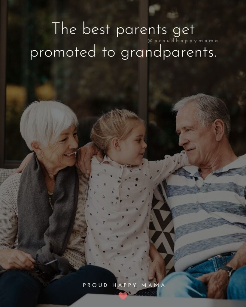 Quotes for Grandchildren - The best parents get promoted to grandparents.