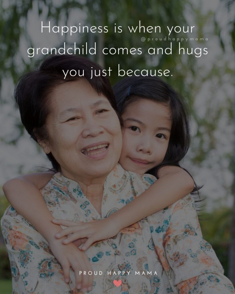 Quotes for Grandchildren - Happiness is when your grandchild comes and hugs you just because.
