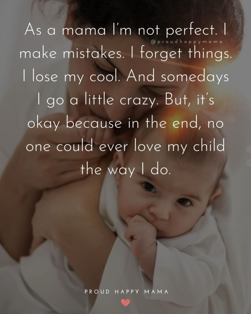 Strong Mom Quotes - As a mama Im not perfect. I make mistakes. I forget things. I lose my cool