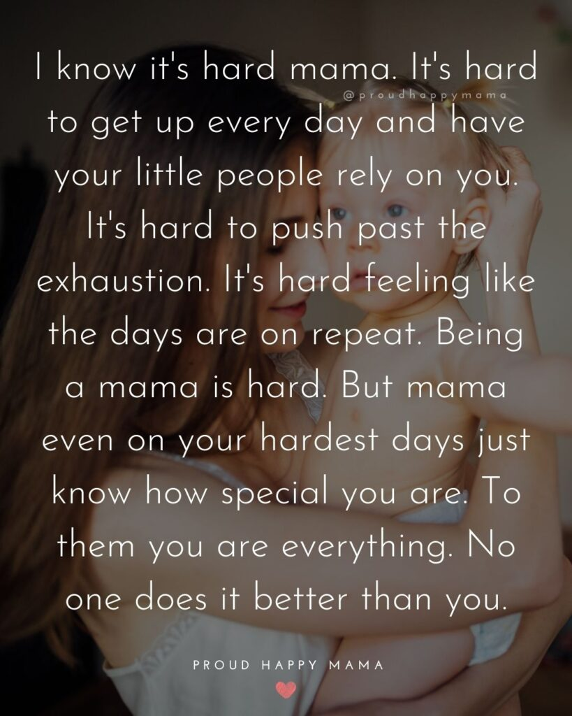 Strong Mom Quotes - I know its hard mama. Its hard to get up every day and have your little people rely on you. Its hard to push past the exhaustion
