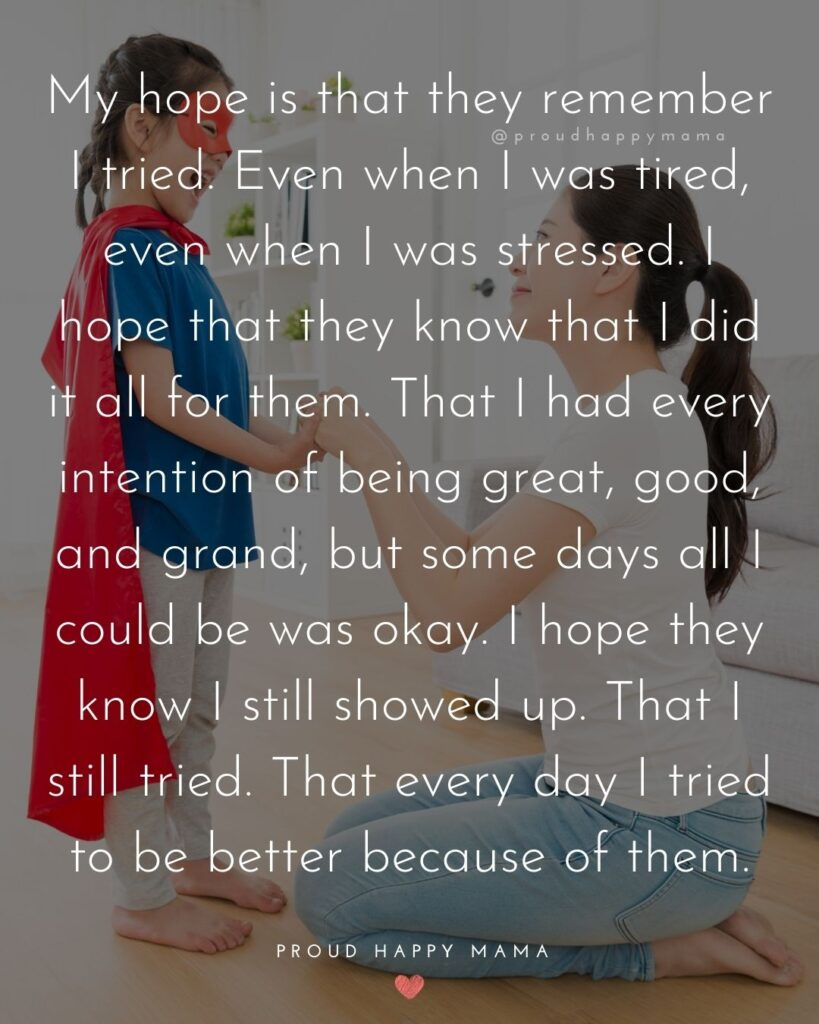 Strong Mom Quotes - My hope is that they remember I tried. Even when I was tired, even when I was stressed