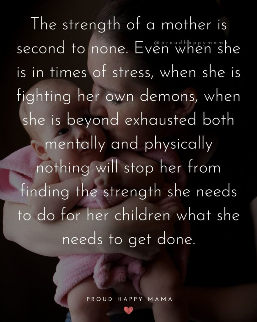 Strong Mom Quotes - The strength of a mother is second to none. Even when she is in times of stress, when she is fighting her own demons