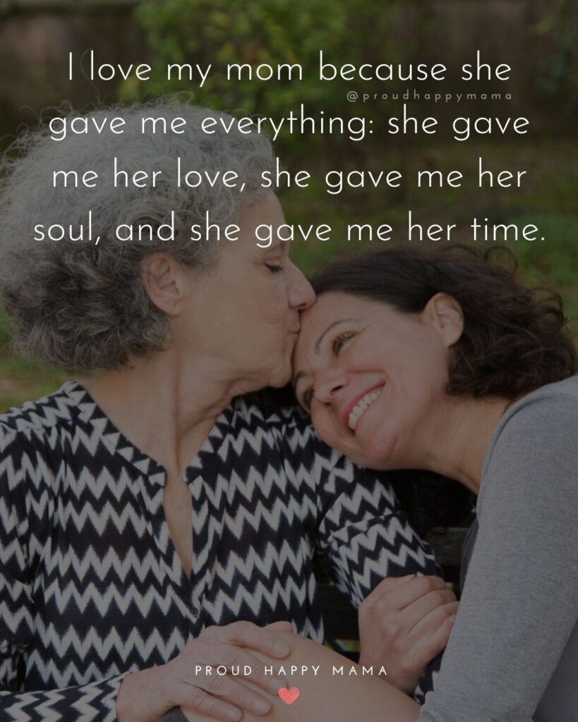 I Love You Mom Quotes - I love my mom because she gave me everything she gave me her love, s