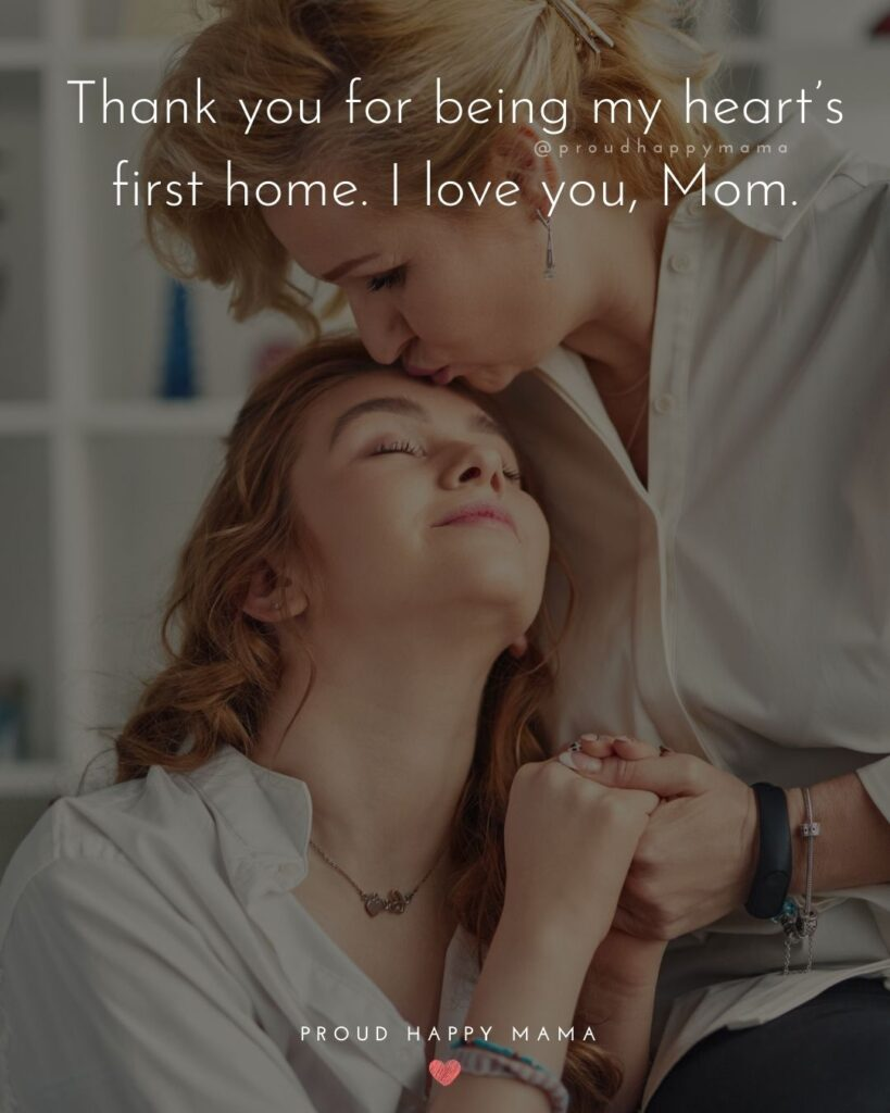 I Love You Mom Quotes - Thank you for being my hearts first home. I love you, Mom.