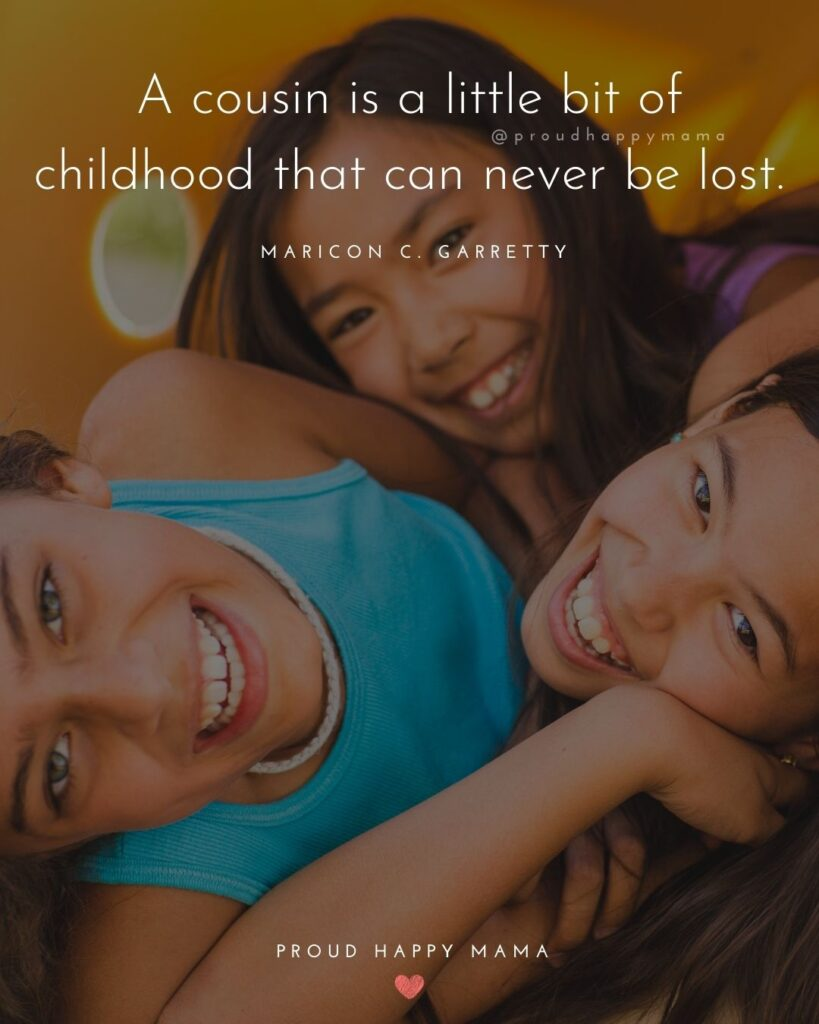 Cousin Quotes - A cousin is a little bit of childhood that can never be lost. Maricon C. Garretty