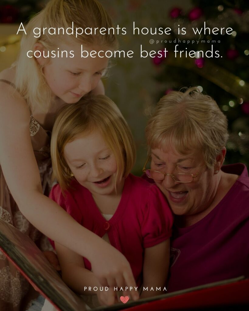 Cousin Quotes - A grandparents house is where cousins become best friends.