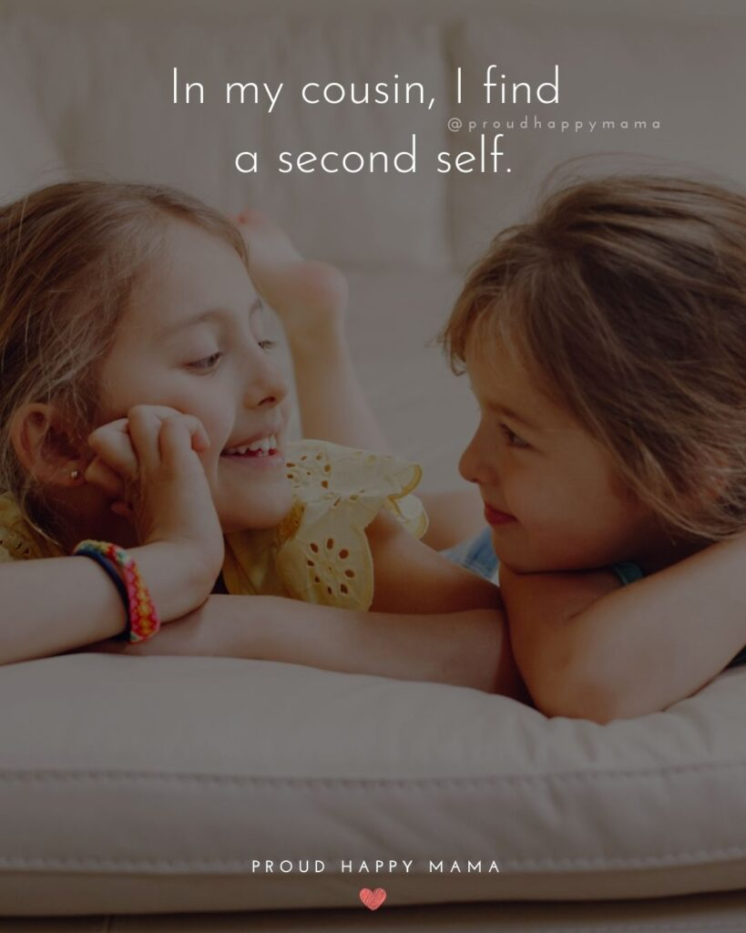 Cousin Quotes - In my cousin, I find a second self.
