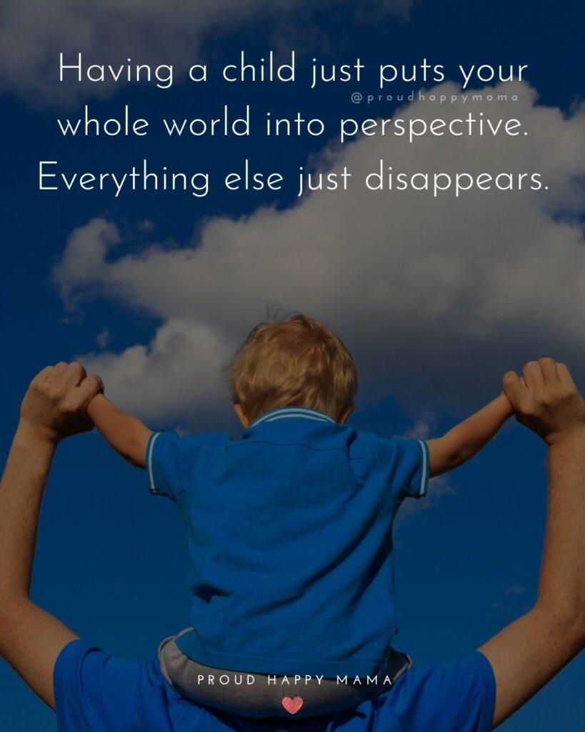 New Dad Quotes - Having a child just puts your whole world into perspective. Everything else just disappears.