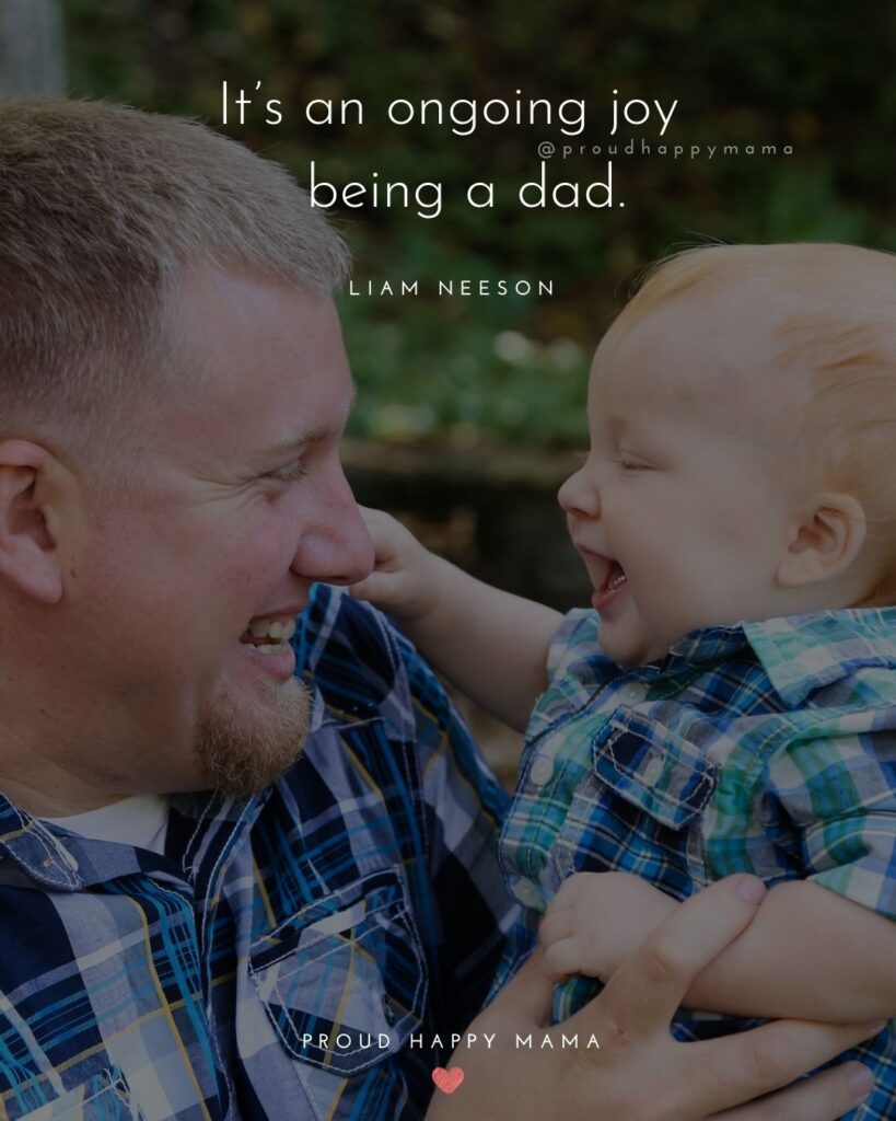 New Dad Quotes - Its an ongoing joy being a dad. Liam Neeson