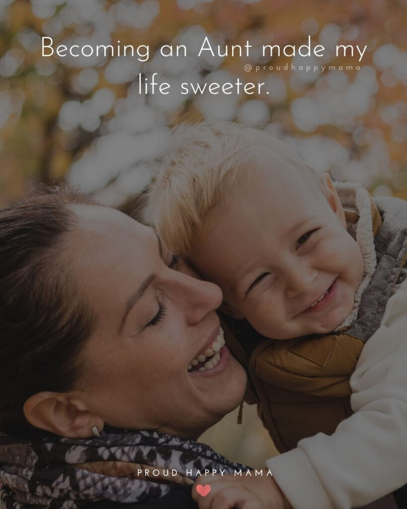 Quotes About Becoming An Aunt - Becoming an Aunt made my life sweeter.