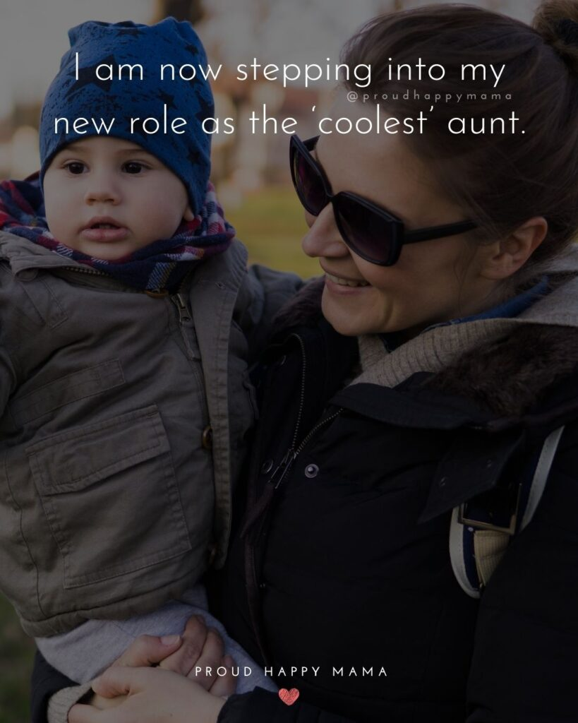 Quotes About Becoming An Aunt - I am now stepping into my new role as the coolest aunt.