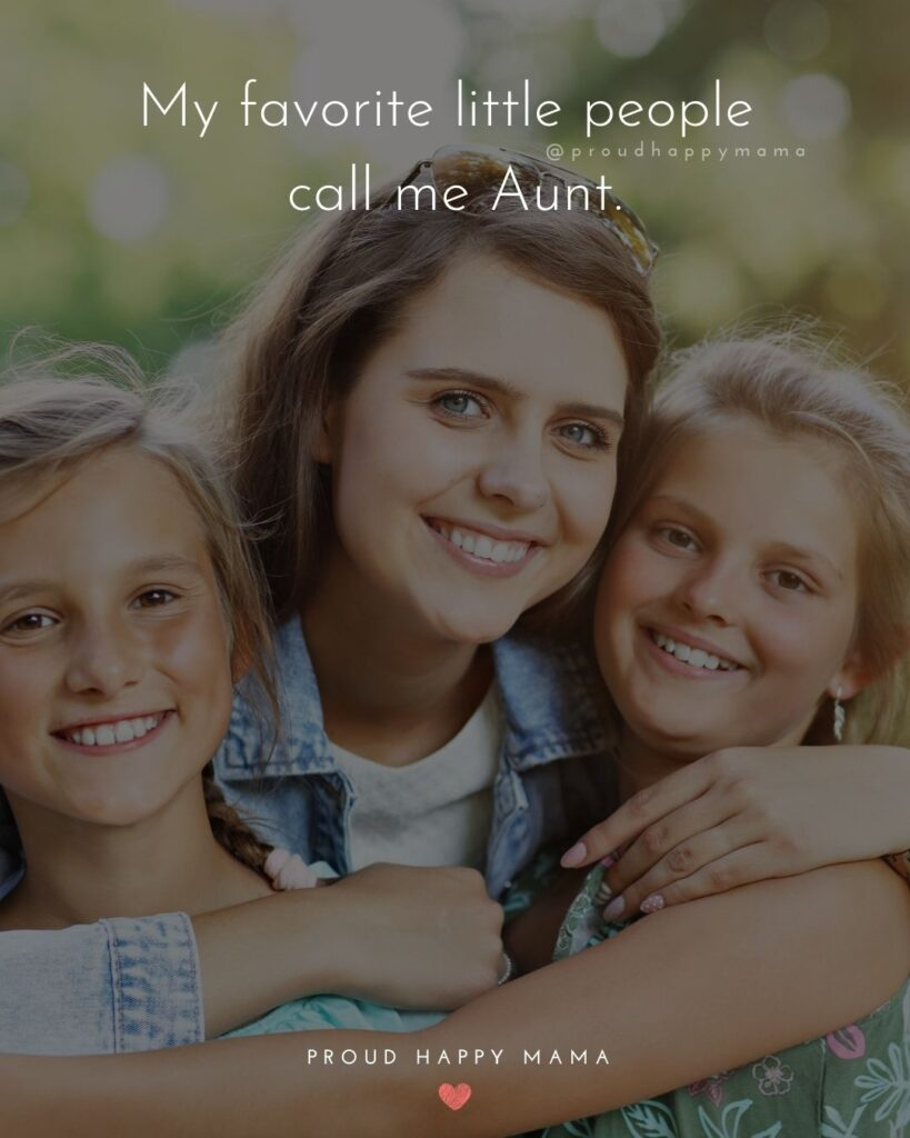 Quotes About Becoming An Aunt - My favorite little people call me Aunt.