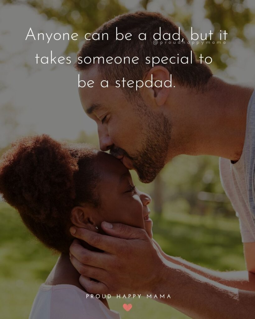 Stepdad Quotes - Anyone can be a dad, but it takes someone special to be a stepdad.