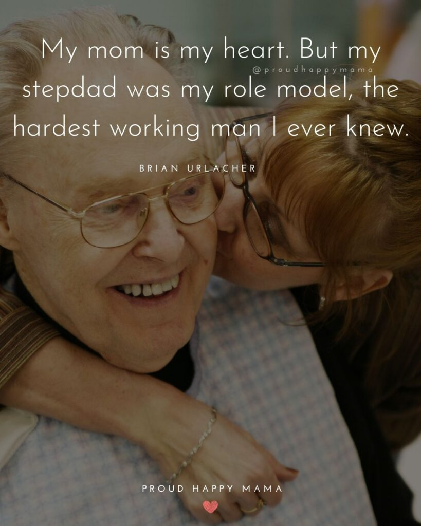 Stepdad Quotes - My mom is my heart. But my stepdad was my role model, the hardest working man I ever knew. — Brian Urlacher