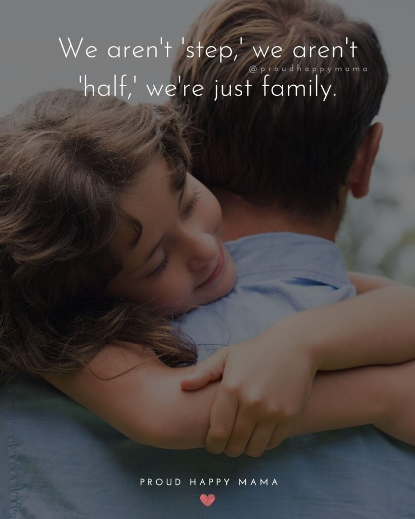 Stepdad Quotes - We arent step, we arent half, were just family
