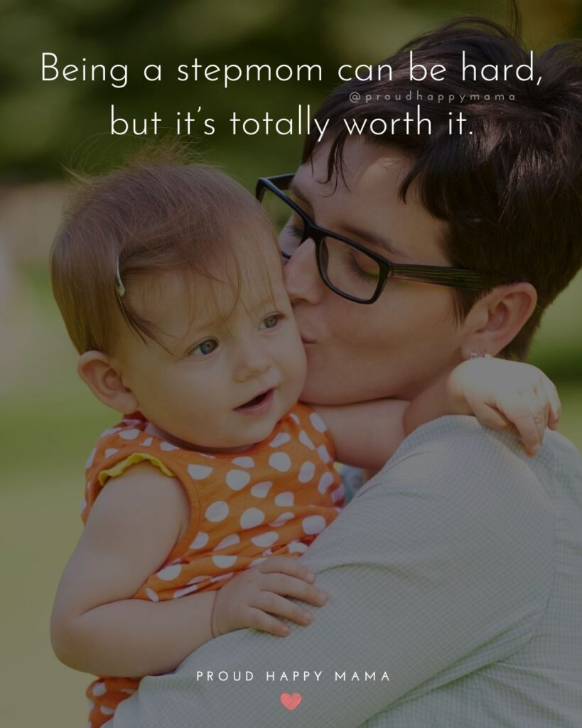 Stepmom Quotes - Being a stepmom can be hard, but it's totally worth it.Stepmom Quotes - Being a stepmom can be hard, but it's totally worth it.