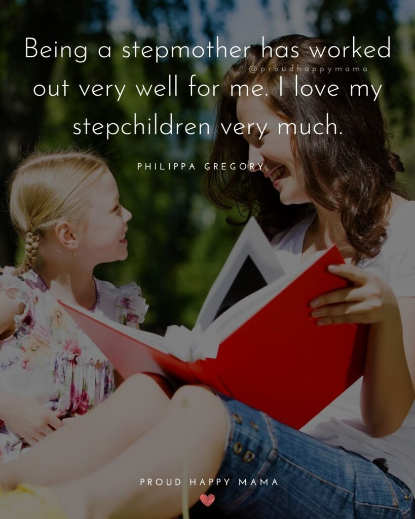 Stepmom Quotes - Being a stepmother has worked out very well for me. I love my stepchildren very much. - Philippa Gregory