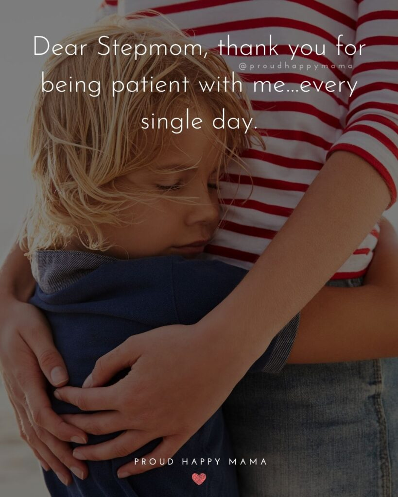 Stepmom Quotes - Dear Stepmom, thank you for being patient with me…every single day.
