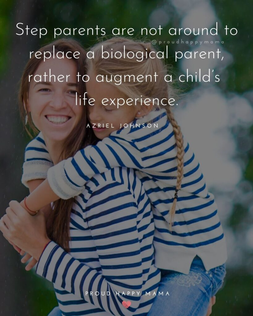Stepmom Quotes - Step parents are not around to replace a biological parent, rather to augment a child's life experience. – Azriel JohnsonStepmom Quotes - Step parents are not around to replace a biological parent, rather to augment a child's life experience. – Azriel Johnson