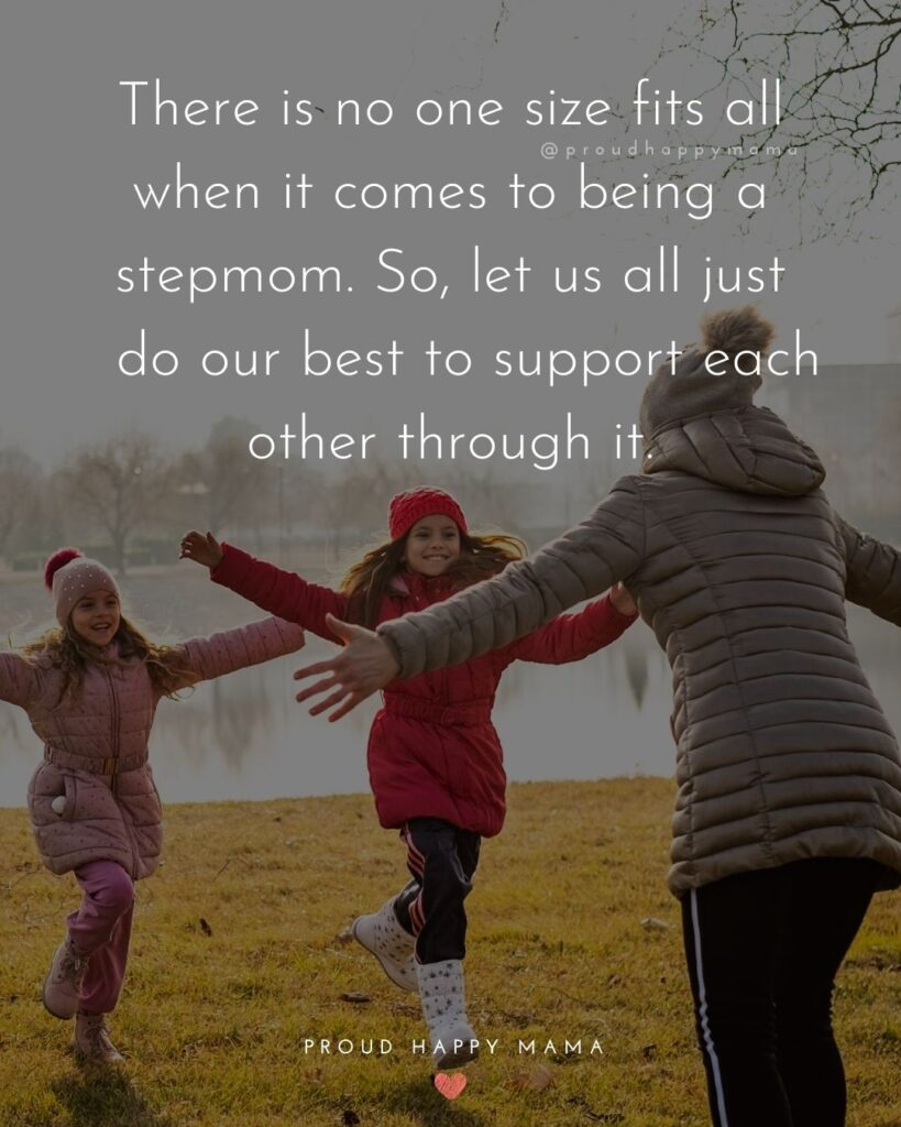 There is no one size fits all when it comes to being a stepmom. So, let us all just do our best to support each other through it.