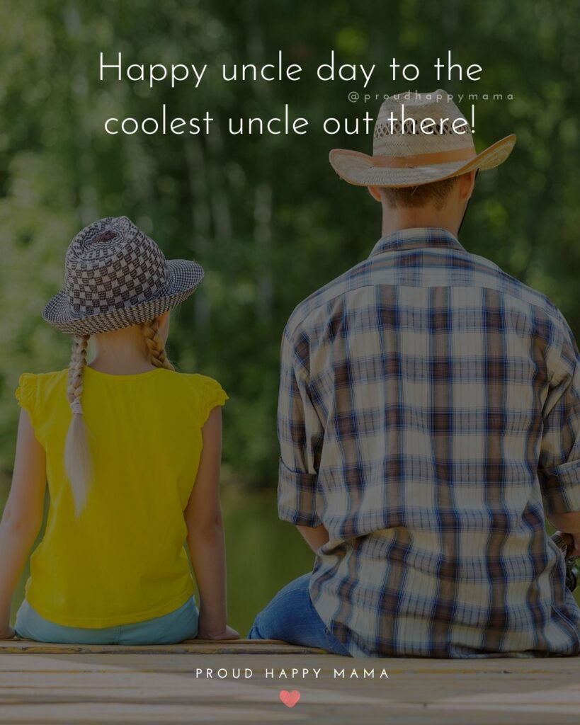 Aunt And Uncle Day Quotes - Happy uncle day to the coolest uncle out there!