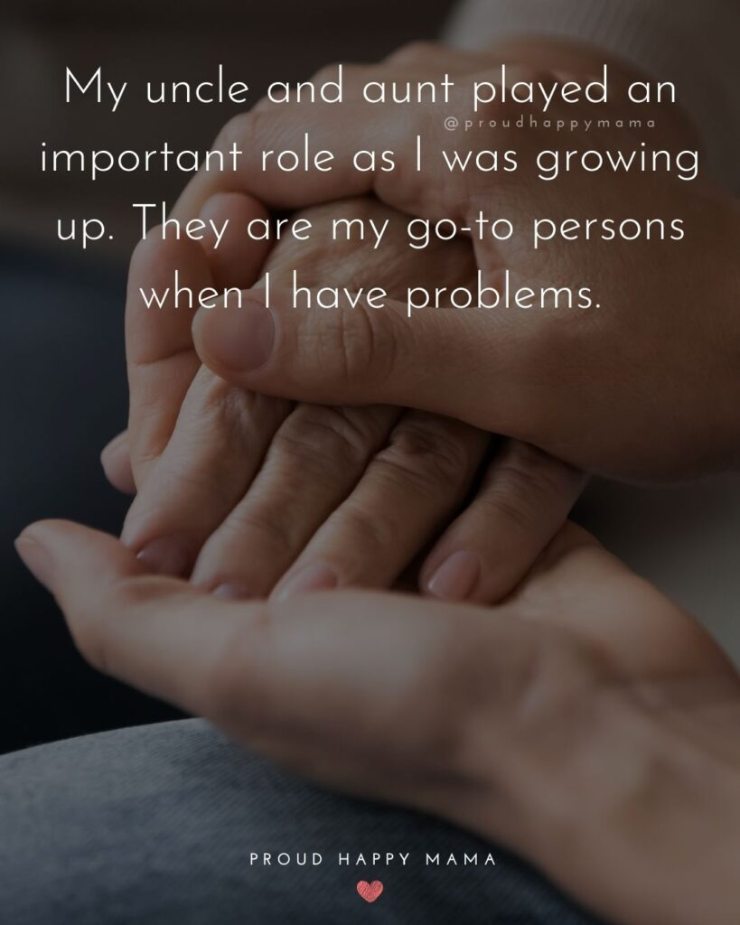 Aunt And Uncle Day Quotes - My uncle and aunt played an important role as I was growing up. They are my go-to persons when I have problems.