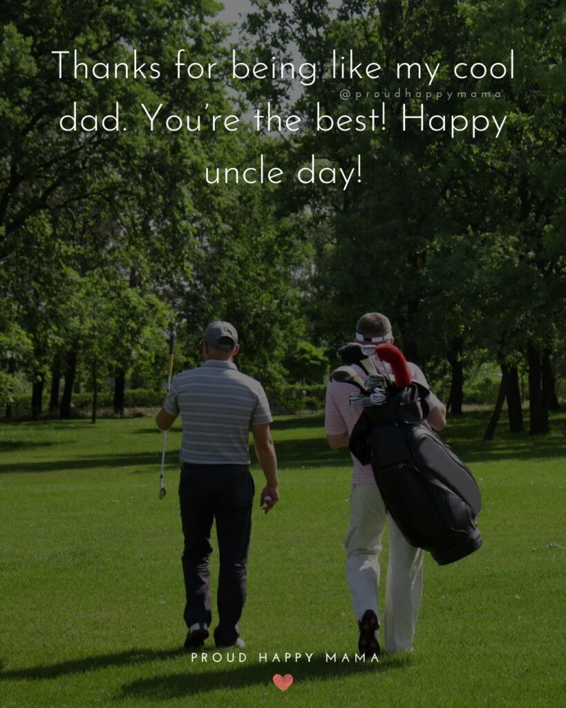 Aunt And Uncle Day Quotes - Thanks for being like my cool dad. You're the best! Happy uncle day!