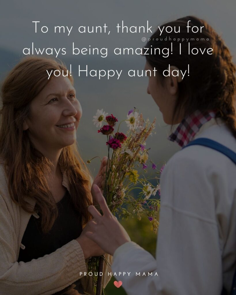 Aunt And Uncle Day Quotes - To my aunt, thank you for always being amazing! I love you! Happy aunt day!