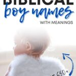 Best Biblical Boy Names And Meanings