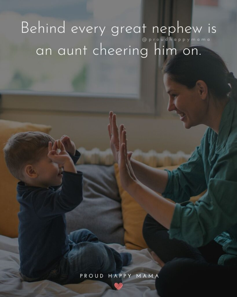 Nephew Quotes - Behind every great nephew is an aunt cheering him on.