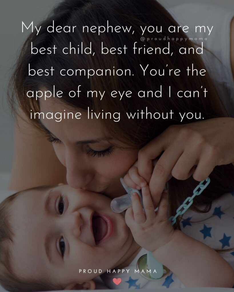 Nephew Quotes - My dear nephew, you are my best child, best friend, and best companion.