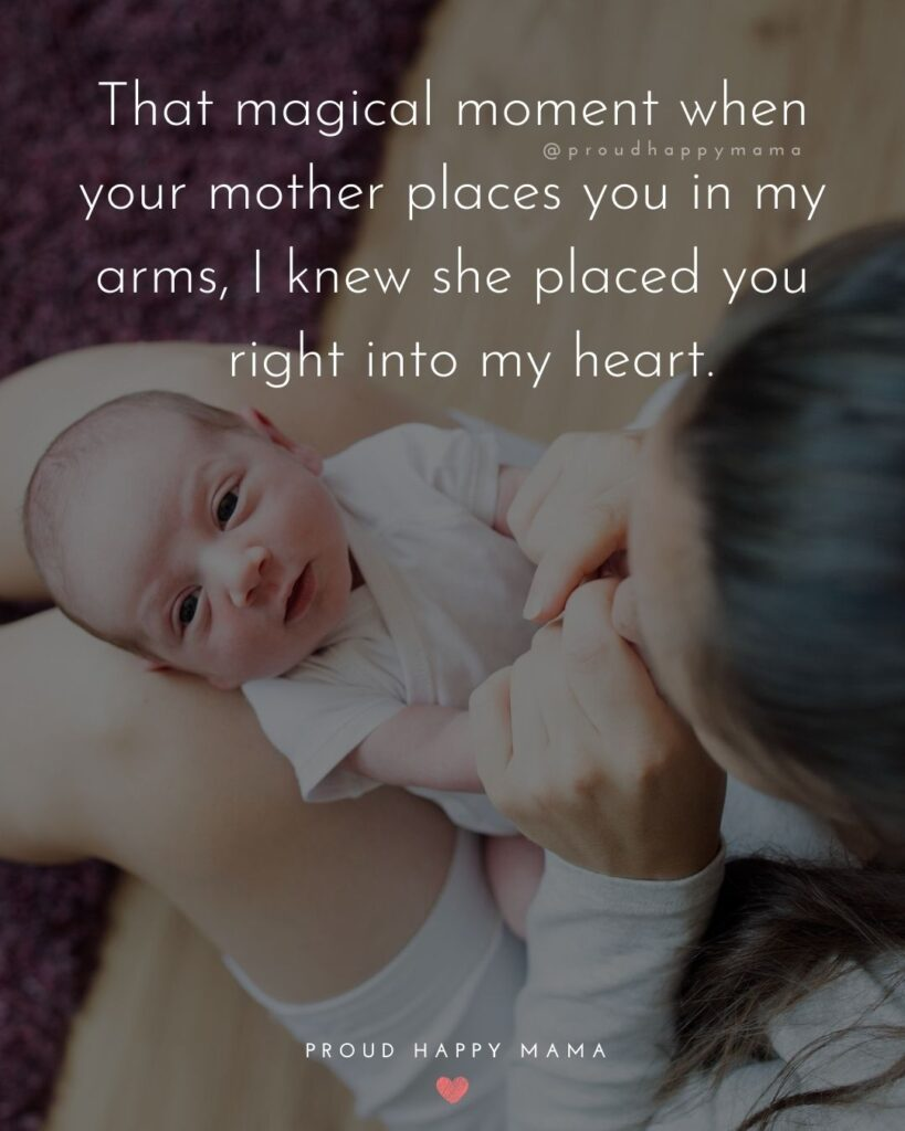 Nephew Quotes - That magical moment when your mother places you in my arms, I knew she placed you right into my heart.
