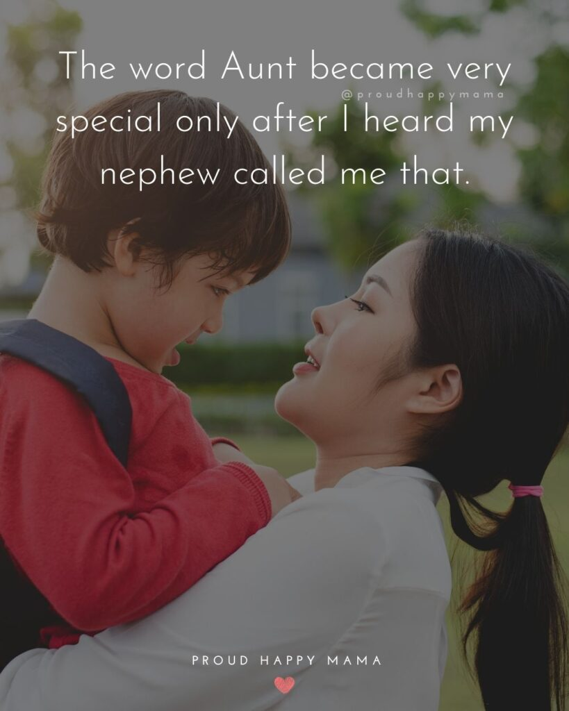 Nephew Quotes - The word Aunt became very special only after I heard my nephew called me that.