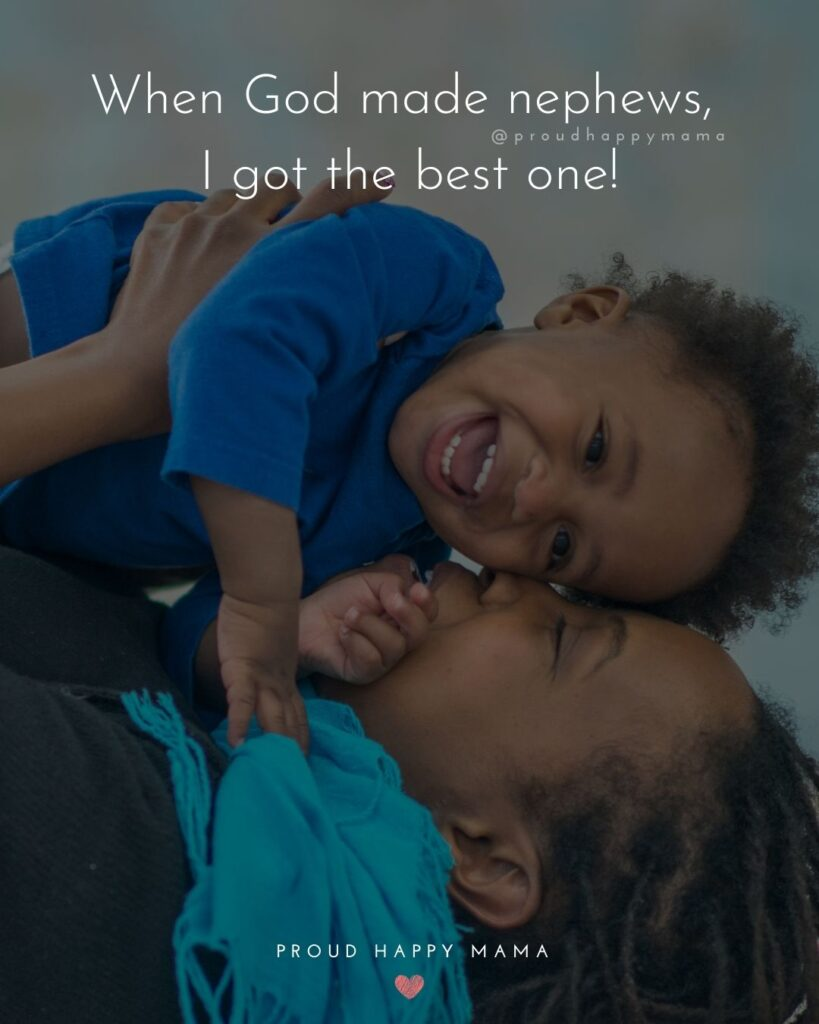 Nephew Quotes - When God made nephews, I got the best one