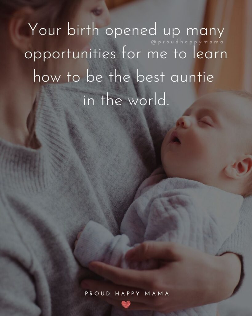 Nephew Quotes - Your birth opened up many opportunities for me to learn how to be the best auntie in the world.