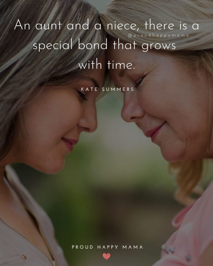 Niece Quotes - An aunt and a niece, there is a special bond that grows with time. Kate Summers