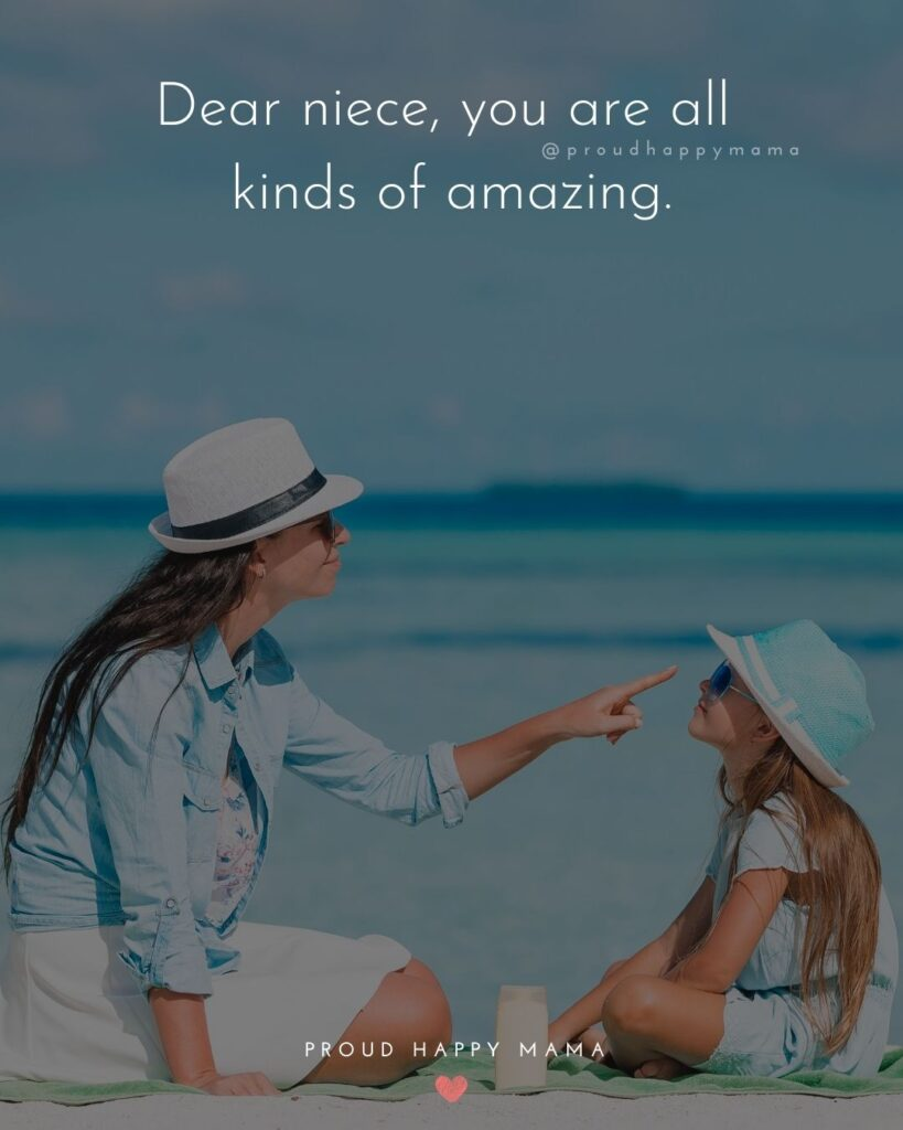 Niece Quotes - Dear niece, you are all kinds of amazing.
