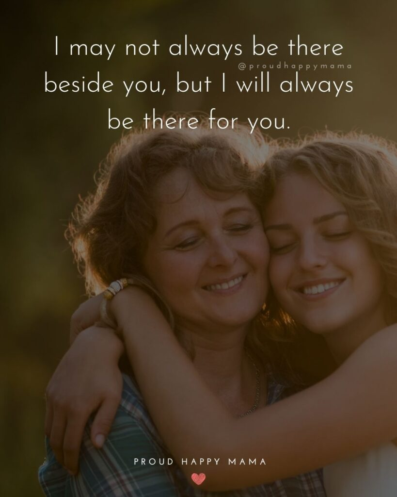 Niece Quotes - I may not always be there beside you, but I will always be there for you.