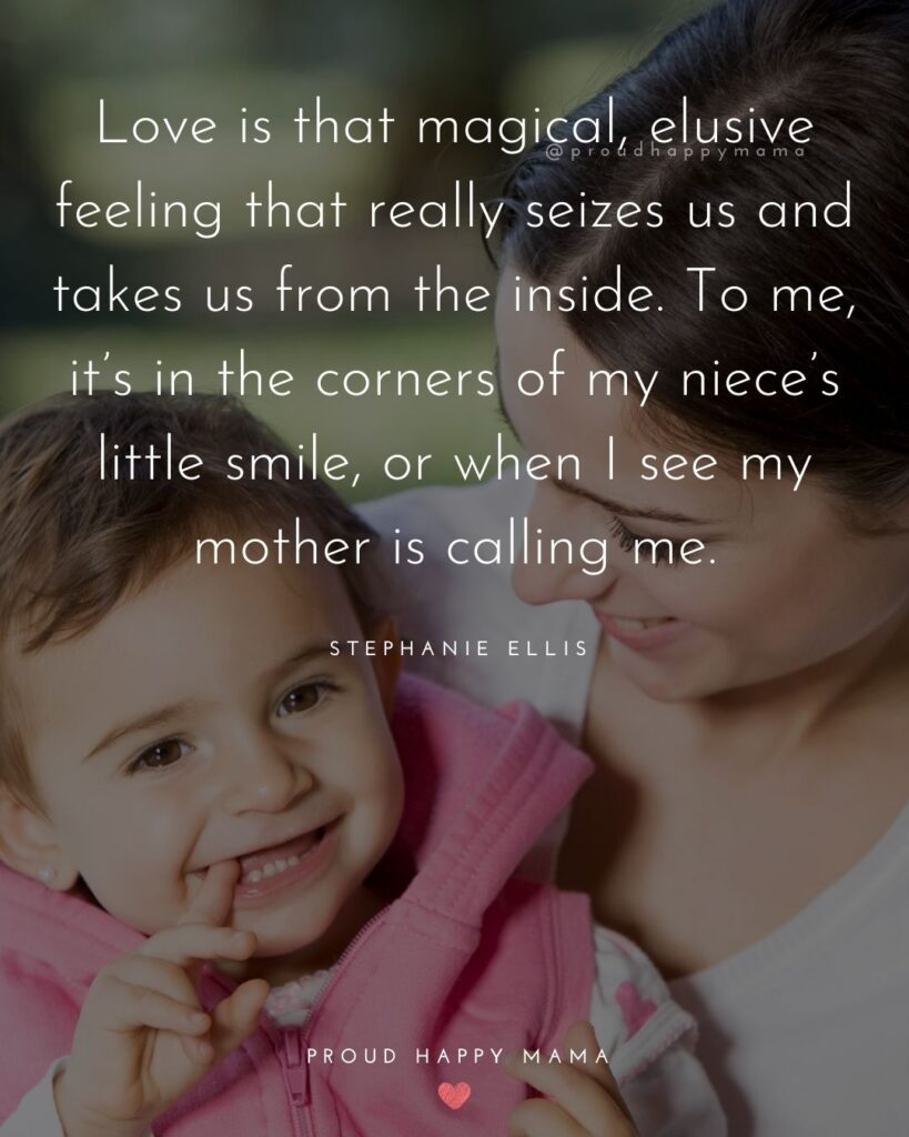 Niece Quotes - Love is that magical, elusive feeling that really seizes us and takes us from the inside.