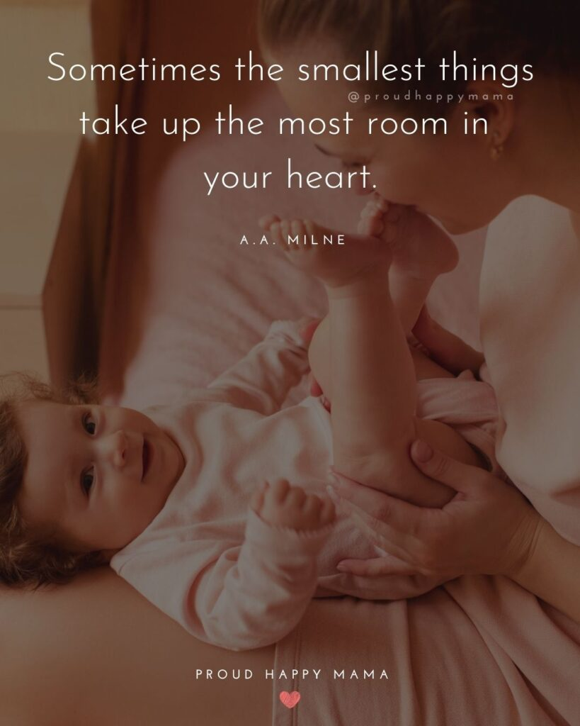 Niece Quotes - Sometimes the smallest things take up the most room in your heart. —A.A. Milne