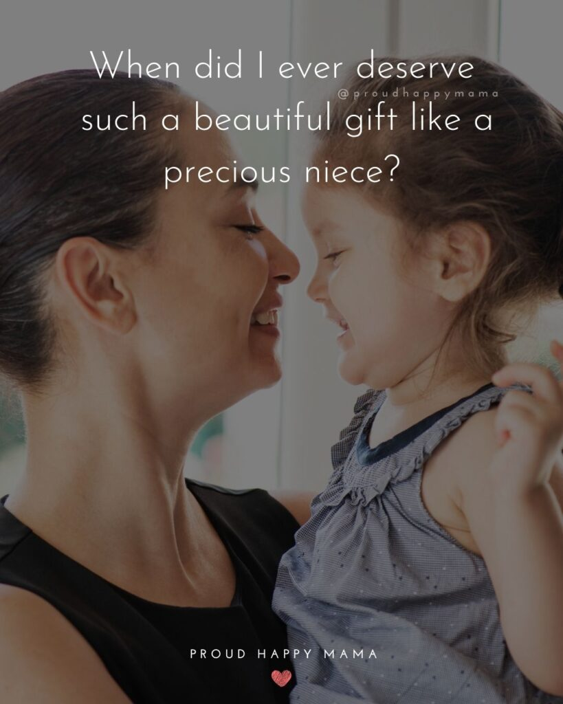 Niece Quotes - When did I ever deserve such a beautiful gift like a precious niece