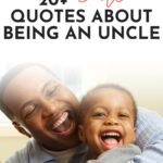 Proud Uncle Quotes - Post Pin